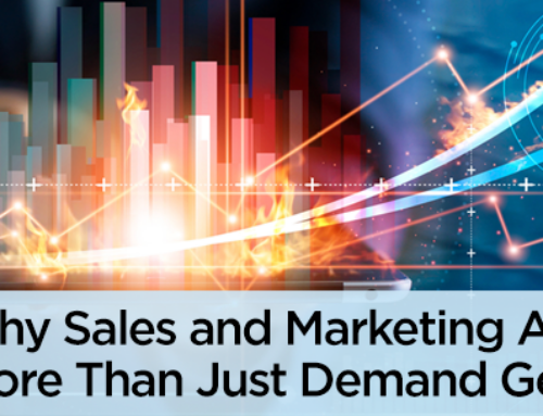 Why Sales and Marketing Are About More Than Just Demand Generation